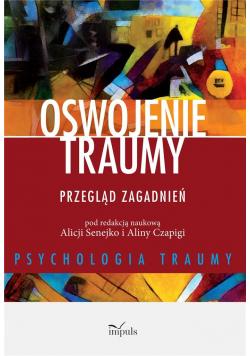 Oswojenie traumy. Przegląd zagadnień