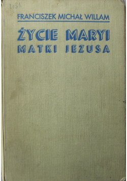 Życie Maryi Matki Jezusa 1939 r.
