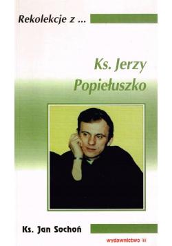 Rekolekcje z ks Jerzy Popiełuszko