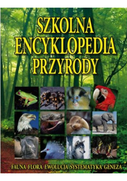 Szkolna encyklopedia przyrody