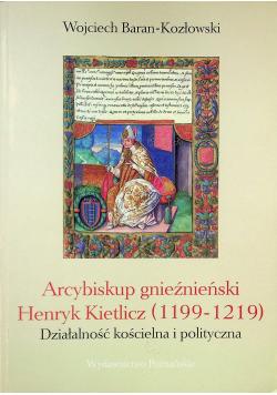 Arcybiskup gnieźnieński Henryk Kietlicz 1199 - 1219