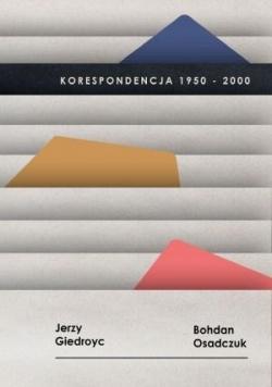 Korespondencja 1950-2000, J. Giedroyc, B. Osadczuk