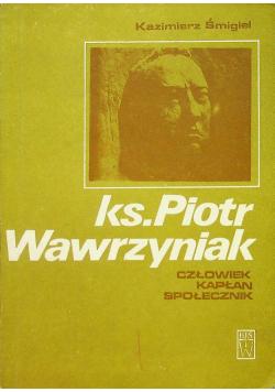Ksiądz Piotr  Wawrzyniak