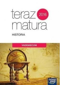 Teraz matura 2016 Historia Vademecum
