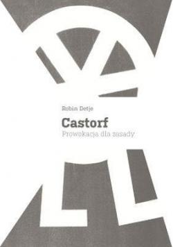 Castorf prowokacja dla zasady