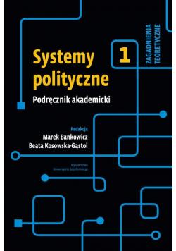 Systemy polityczne Podręcznik akademicki Tom 1