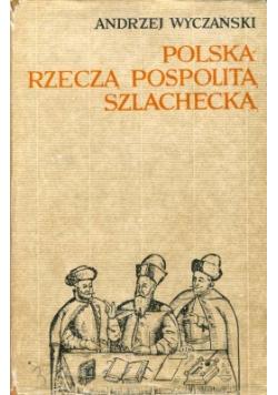 Polska Rzeczą Pospolitą Szlachecką 1454 1764
