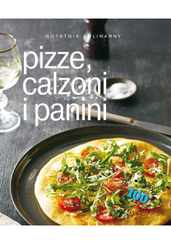 Notatnik kulinarny pizze calzoni i panini