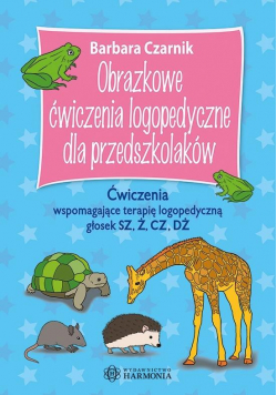 Obrazkowe ćw. log. dla przedszkolaków. Sz,ż,cz,dż