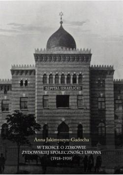 W trosce o zdrowie żydowskiej społeczności Lwowa