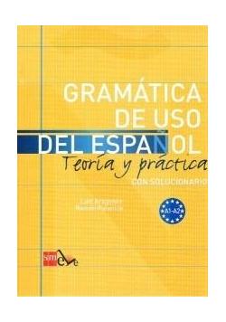 Gramatica de uso del espanol A1-A2 Teoria y practi