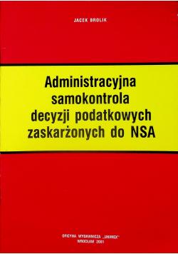Administracyjna samokontrola decyzji podatkowych zaskarżonych do NSA