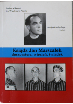 Ksiądz Jan Marszałek duszpasterz więzień