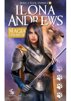 Seria z Kate Daniels T.10 Magia triumfuje