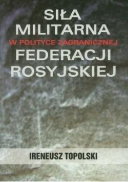 Siła militarna w polityce zagranicznej Federacji Rosyjskiej