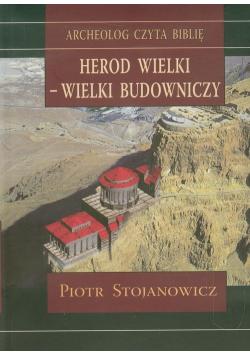 Herod Wielki  wielki budowniczy