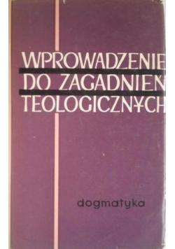 Wprowadzenie do zagadnień teologicznych Dogmatyka