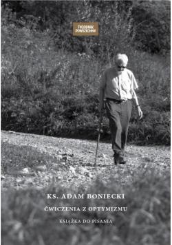 Ks. Adam Boniecki. Ćwiczenia z optymizmu