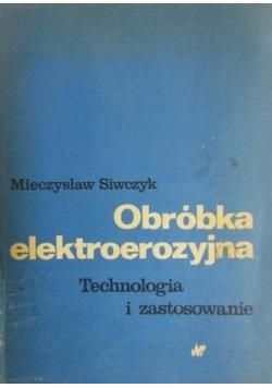 Obróbka elektroerozyjna Technologia i zastosowanie