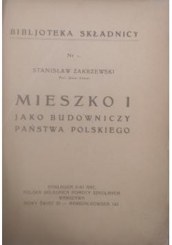 Mieszko I jako budowniczy państwa polskiego