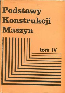 Podstawy konstrukcji maszyn Tom IV