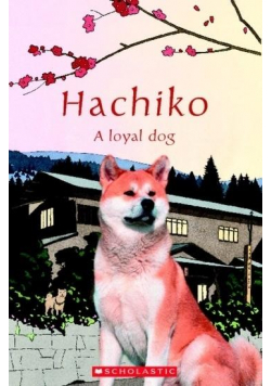 Hachiko: A loyal dog. Reader Level 1 + CD