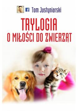 Trylogia miłości do zwierząt