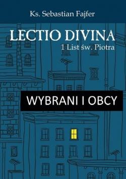Wybrani i obcy. Lectio divina 1 List św. Piotra