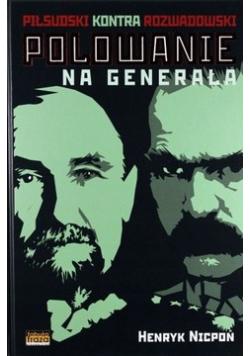 Polowanie na Generała Piłsudski kontra Rozwadowski