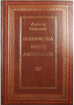 Skarbniczka naszej archeologii Reprint z 1854 r.