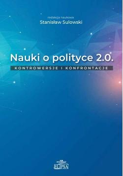 Nauki o polityce 2.0. Kontrowersje i konfrontacje