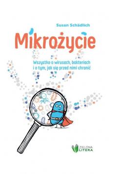 Mikrożycie. Wszystko o wirusach, bakteriach...