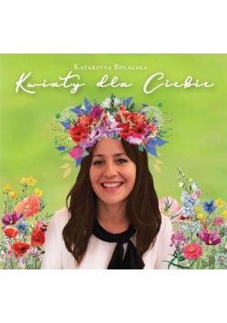Kwiaty dla Ciebie CD