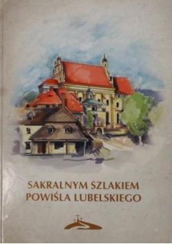 Sakralnym szlakiem Powiśla Lubelskiego