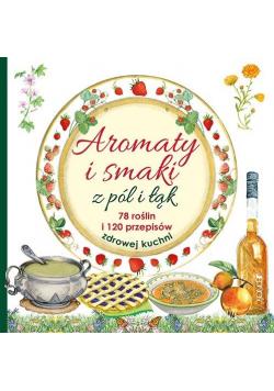 Aromaty i smaki z pól i łąk