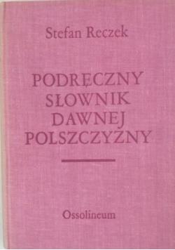 Podręczny słownik dawnej polszczyzny