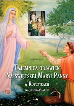 Tajemnica objawień Najświętszej Maryi Panny w Ropczycach na Podkarpaciu