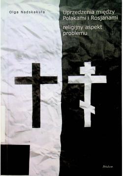 Uprzedzenia między Polakami i Rosjanami religijny aspekt problemu
