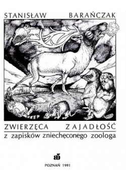 Zwierzęca zajadłość z zapisków zniechęconego zoologa