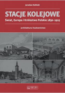 Stacje kolejowe. Europa i Królestwo Pol. do 1915r.