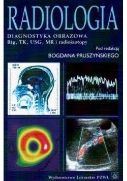 Radiologia Diagnostyka obrazowa RTG TK USG MR i radioizotopy