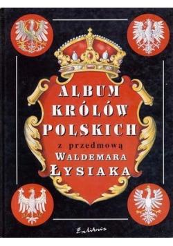 Album królów Polskich  z przedmową Waldemara Łysiaka Reprint 1910 r