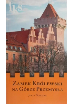 Zamek Królewski na Górze Przemysła