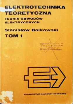 Elektrotechnika teoretyczna Tom 1