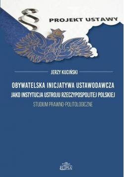 Obywatelska inicjatywa ustawodawcza jako instytucja ustroju Rzeczypospolitej Polskiej