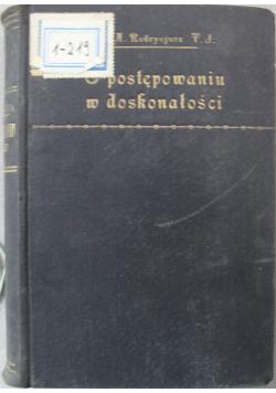O postępowaniu w doskonałości i cnotach chrześcijańskich Tom III 1929 r.