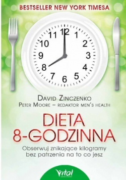 Dieta 8 godzinna Obserwuj znikające kilogramy bez patrzenia na to co jesz