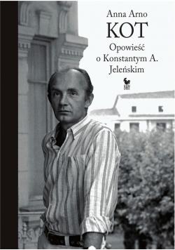 Kot. Opowieść o Konstantym A. Jeleńskim