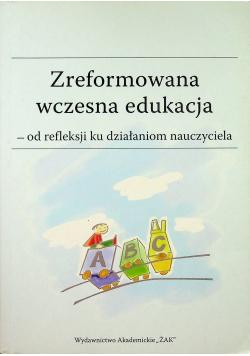 Zreformowana wczesna edukacja od refleksji ku działaniom nauczyciela