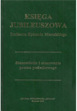 Księga jubileuszowa profesora Ryszarda Mastalskiego